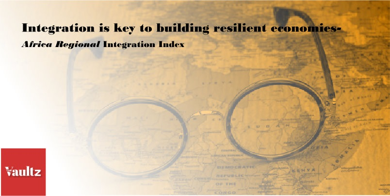 Integration is key to building resilient economies- Africa Regional Integration Index