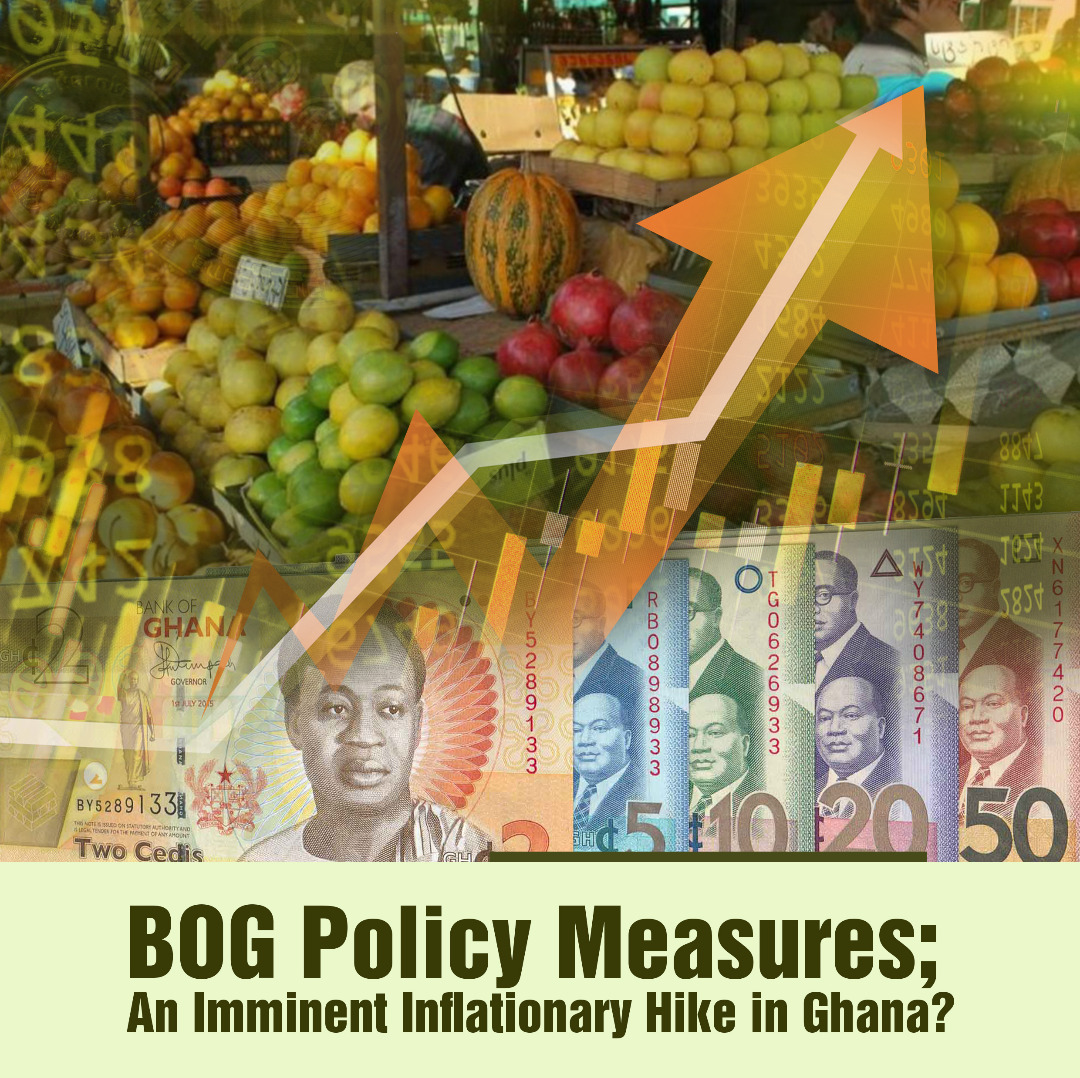 BOG Policy Measures– An Imminent Inflationary Hike in Ghana?