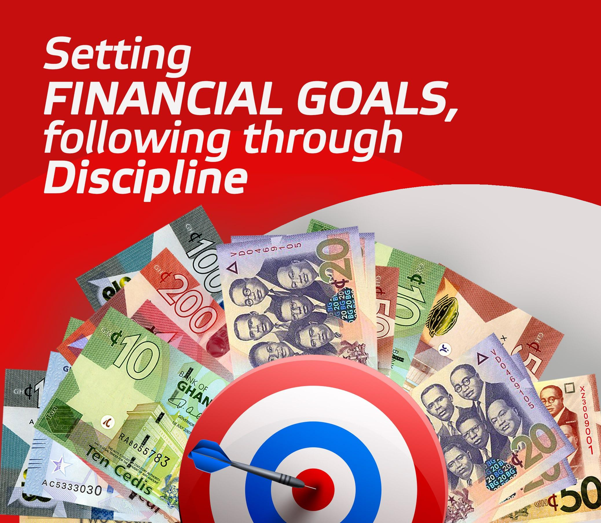 Setting financial goals, following through Discipline